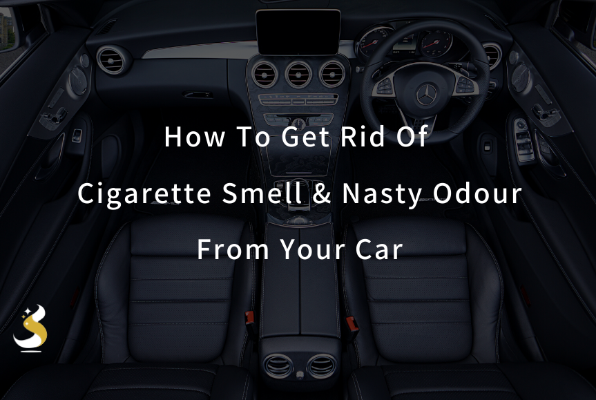 How To Get Rid Of Cigarette Smell & Bad Odours For Good