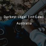 Darkest Legal Tint Australia