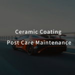 Ceramic Coating Post Care